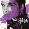 Patrick Nuo: Superglue