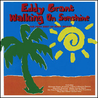 Walking On Sunshine. The Very Best Of Eddy Grant