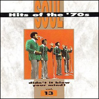 Soul Hits Of The '70s. Didn't It Blow Your Mind! Vol.13