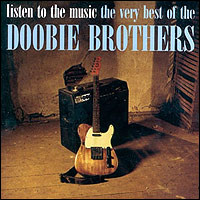 Listen To The Music. The Very Best Of The Doobie Brothers