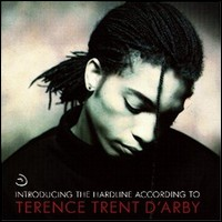 Introducing The Hardline According To Terence Trent D'Arbgy