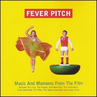 Fever Pitch. Music And Moments From The Film